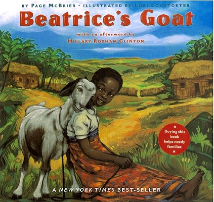 Beatrice's Goat By McBrier, Page/ Lohstoeter, Lori (ILT)/ Clinton, Hillary Rodham (AFT)