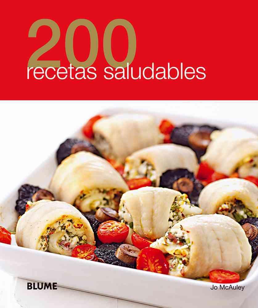 200 recetas saludables / 200 healthy recipes By Mcauley, Jo
